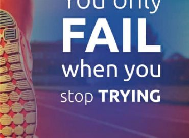 You only fail when you stop trying 8